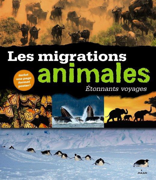 Etonnants voyages. Les migrations animales