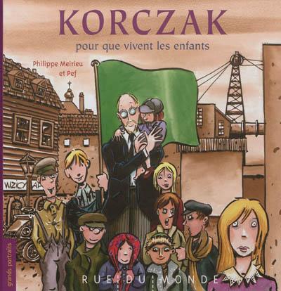 Korczak, pour que vivent les enfants