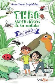Théo Super-Héros de la nature : S.O.S Insectes.