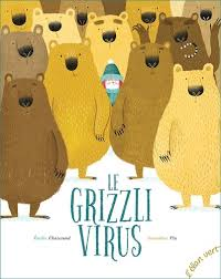 Attention au Grizzli virus ! – Un album drôle pour 5 ans et plus.