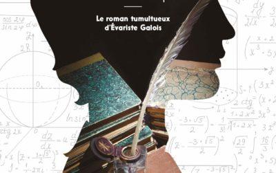 Je n'ai pas le temps… ou le roman tumultueux d'Evariste Galois, par Jacques Cassabois
