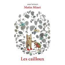 Matin Minet – Les cailloux